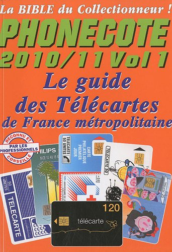 9782951707245: Phonecote : Le guide des télécartes de France métropolitaine, Volume 1