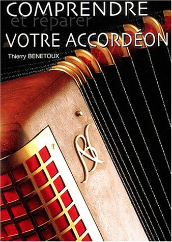 9782951718401: Comprendre et réparer votre accordéon
