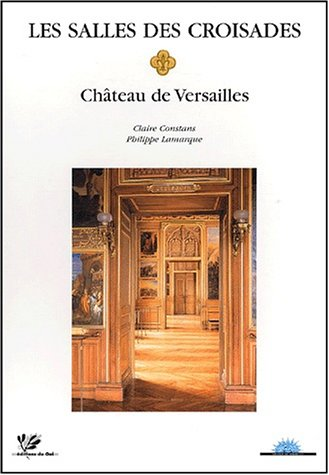 9782951741713: Les salles des croisades. Château de Versailles
