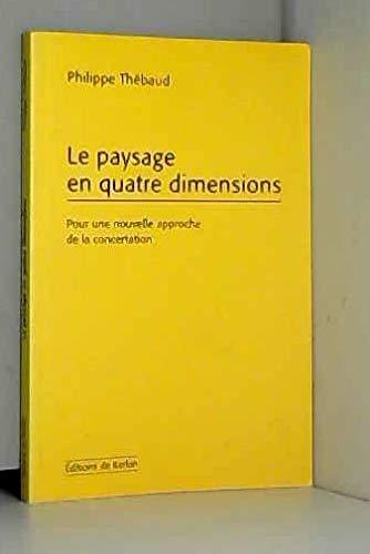 9782951744608: le paysage en quatre dimensions