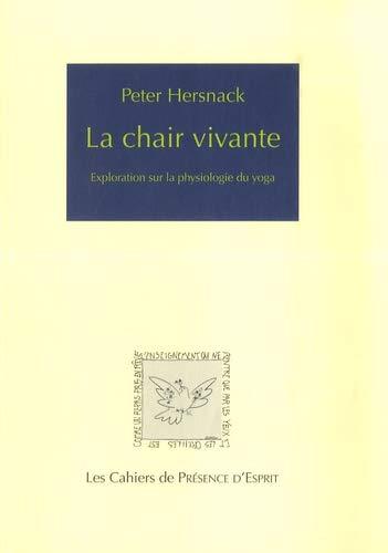 9782951749924: La chair vivante : Exploration sur la physiologie du yoga