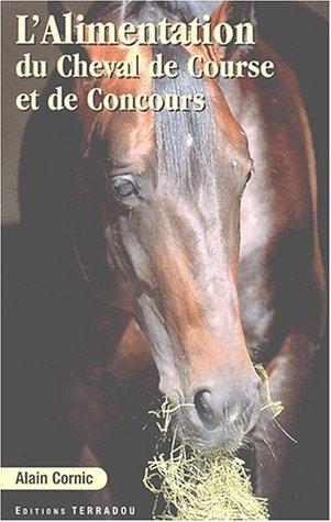 9782951750814: L'alimentation du cheval de course et de concours (Elevage, entraînement, compétition)
