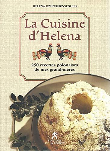 9782951759404: La cuisine d'Helena : 250 recettes polonaises de mes grands-mères