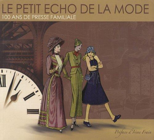 9782951761513: Le Petit Echo de la Mode : 100 ans de presse familiale