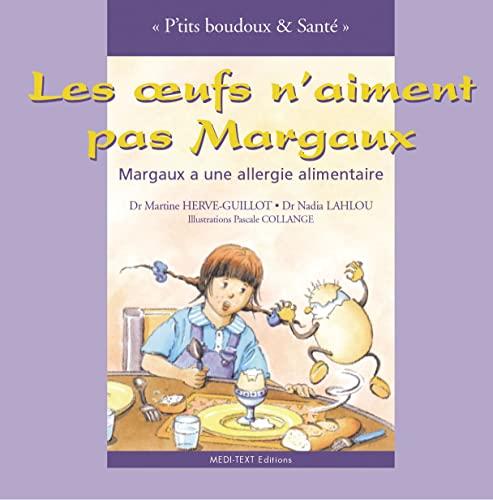 9782951766037: Les oeufs n'aiment pas Margaux : Margaux a une allergie alimantaire