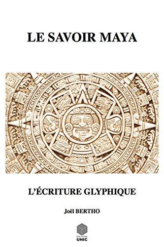 9782951768734: Le Savoir Maya l'Écriture Glyphique