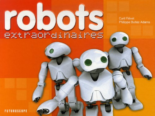 9782951780293: Robots extraordinaires (French Edition)
