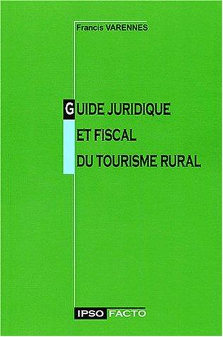 9782951787506: Guide juridique et fiscal du tourisme rural