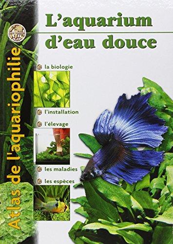9782951789593: Atlas de l'aquariophilie, tome 1 : Eau douce