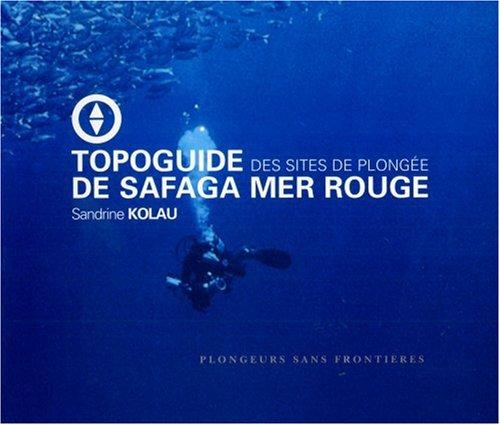 9782951792302: Topoguide des sites de plongée de Safaga Mer Rouge