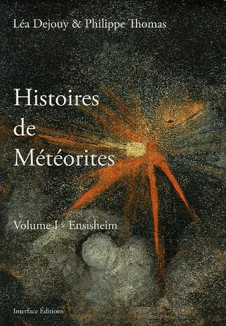9782951809017: Histoires de météorites : Volume 1, Ensisheim