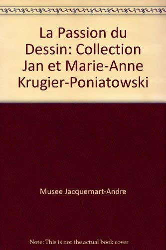 9782951818200: La Passion du Dessin: Collection Jan et Marie-Anne Krugier-Poniatowski