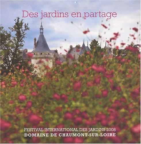 9782951819795: Des jardins en partage : Festival international des jardins 2008, domaine de Chaumont-sur-Loire