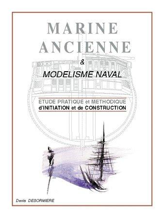 9782951828315: DESORMIERE Denis - Marine Ancienne Modélisme Naval