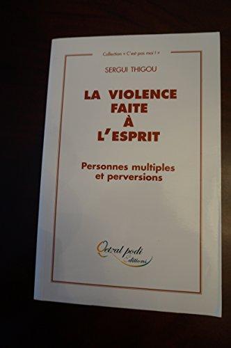 9782951830400: La Violence faite à l'esprit : personnes multiples et perversions