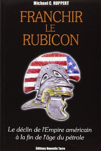 9782951834538: FRANCHIR LE RUBICON LE DECLIN DE L'EMPIRE AMERICAIN