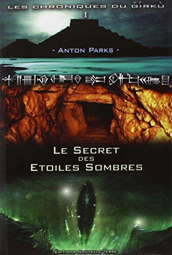 9782951834576: Les chroniques du Girkù, Tome 1 : Le secret des étoiles sombres