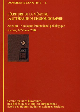 L`Ècriture de la Mémoire. La Littérarité de L`Histographie. Actes du IIIe colloque international ...