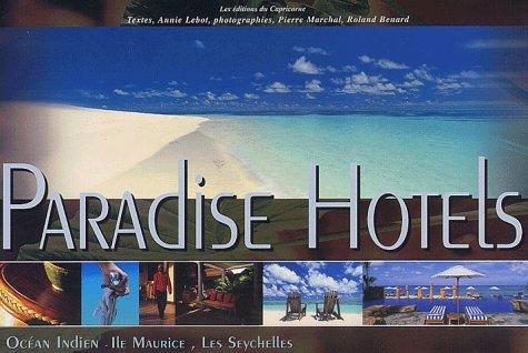 Paradise Hotels de l'océan indien. Volume 1,: Roland Bénard