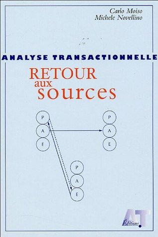 9782951838932: Analyse transactionnelle : retour aux sources