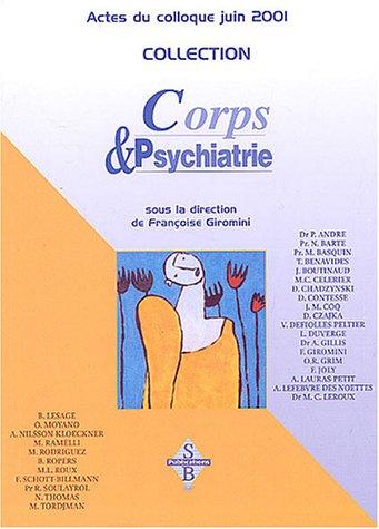 9782951846203: Corps & psychiatrie : Actes du colloque, 15 et 16 juin 2001