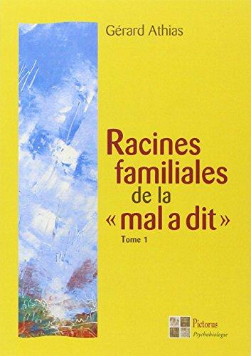 T1 RACINES FAMILIALES DE LA MAL A DIT: ATHIAS GERARD