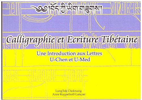 9782951847200: Calligraphie et écriture tibétaine : Une introduction aux lettres U-Chen et U-Med