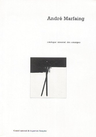 9782951852419: André Marfaing : Catalogue raisonné des estampes