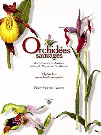 9782951855830: Orchidées sauvages des Ardennes, des Savoies, du Var, du Vercors et d'Andalousie : 44 Planches, crayons de couleur et aquarelles