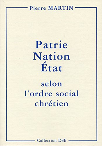 9782951881853: Patrie, Nation, Etat selon l'ordre social chrétien