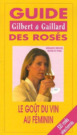 9782951889538: Guide des rosés Gilbert et Gaillard : Le goût du vin au féminin