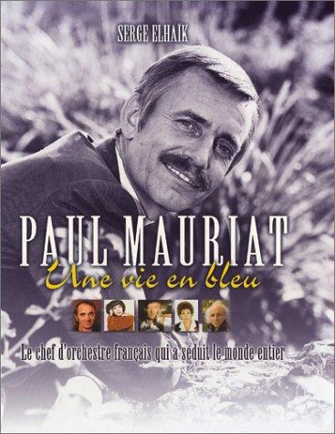 9782951892200: Paul Mauriat : Une vie en bleu