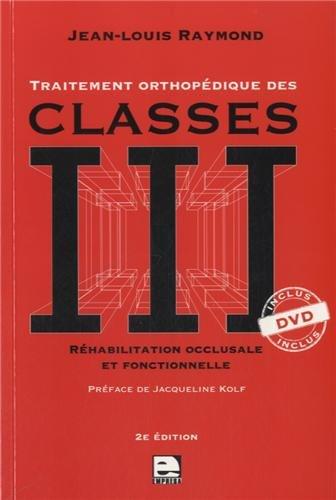 9782951901537: Traitement orthop�dique des classes III : R�habilitation occlusale et fonctionnelle (1DVD)