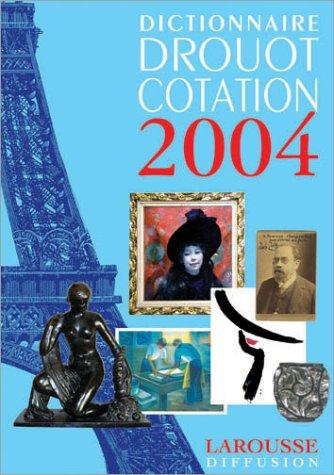 9782951911413: Dictionnaire Drouot Cotation 2004