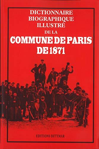 9782951919242: dictionnaire biographique illustré de la Communde de Paris de 1871