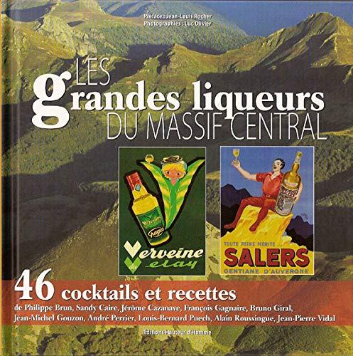 Les Grandes liqueurs du massif central: Jean-Louis Rocher; Luc