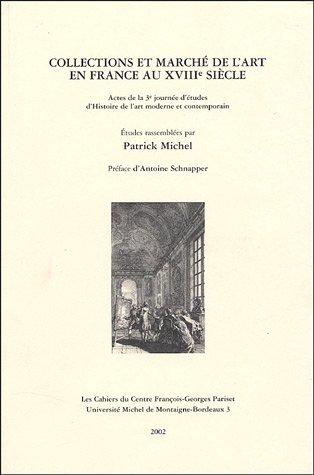 9782951925106: Collections et marchés de l'art en France au XVIIIe siècle