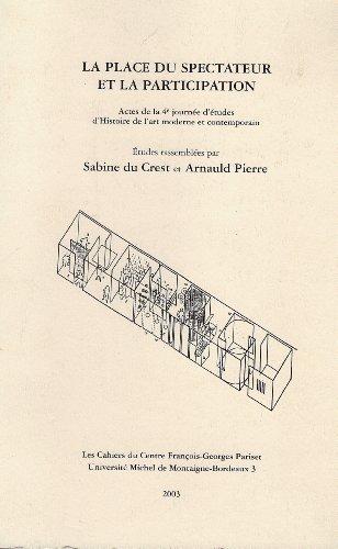 9782951925113: La place du spectateur et la participation : Actes de la 4e journée d'études d'Histoire de l'art moderne et contemporain