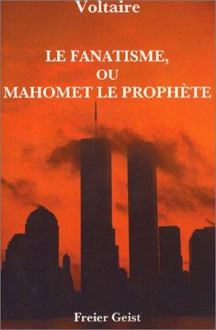 9782951926400: Le fanatisme, ou Mahomet le Prophète (French Edition)