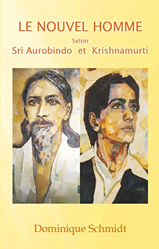 9782951932531: Le Nouvel Homme Selon Sri Aurobindo et Krishnamurti