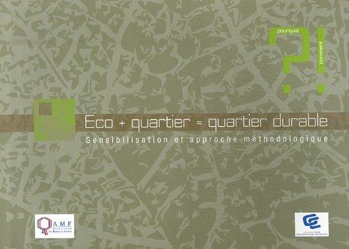 9782951937987: Eco + quartier = quartier durable : Sensibilisation et approche méthodologique
