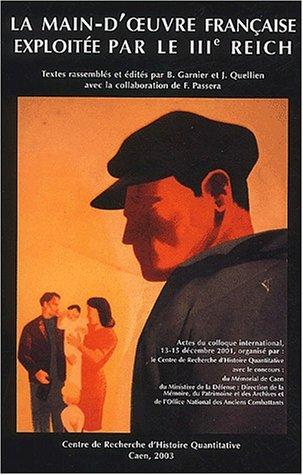 La main d'oeuvre française exploitée par le IIIème Reich Actes du ...