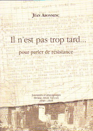 9782951948617: Il n'est pas trop tard pour parler de R�sistance : 1940-1945