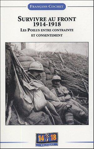 9782951953932: Survivre au front 1914-1918 : Les poilus entre contrainte et consentement