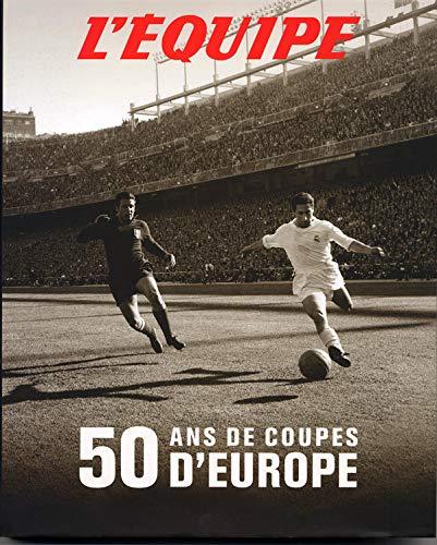 9782951960596: 50 ans de coupes d'Europe