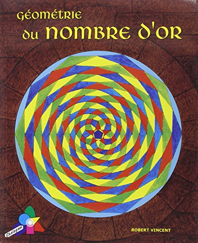 9782951960725: Géométrie du nombre d'or (French Edition)