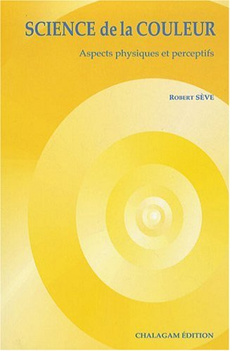 9782951960756: Science de la Couleur Aspect Physique et Perceptif