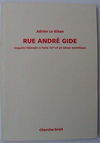 RUE ANDRÉ GIDE - Enquête littéraire à Paris et en Union Sovié...