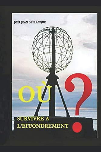 9782951973770: OU SURVIVRE A L'EFFONDREMENT ?