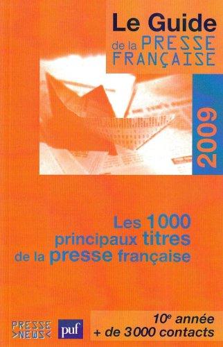 9782951977341: Le guide de la presse française : Les 1 000 principaux titres de la presse française